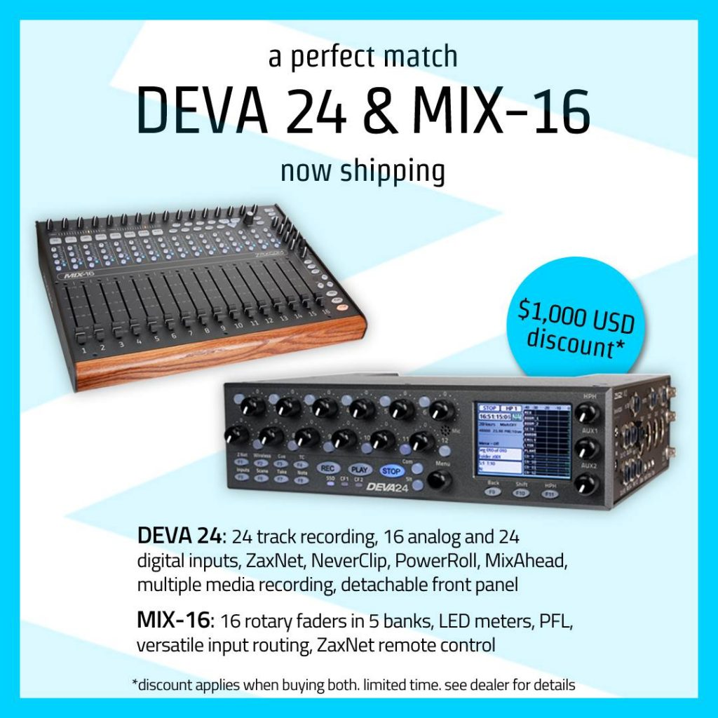 Zaxcom DEVA 24 recorder and MIX-16 fader officially shipping